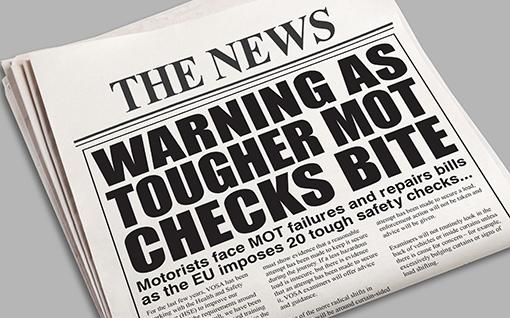 mocked up newspaper with headline 'Warning as tougher MOT checks bite'